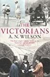 Victorians (0091794269) by Wilson, A N