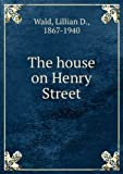 img - for The House On Henry Street [FACSIMILE] book / textbook / text book