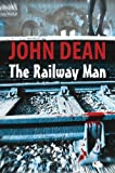 The Railway Man (0709089155) by Dean, John