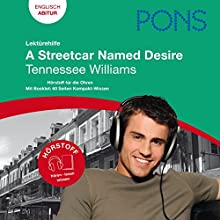 A Streetcar Named Desire - Tennessee Williams. PONS Lektürehilfe - A Streetcar Named Desire - Tennessee Williams Audiobook by Henrike Wielk Narrated by Debra Schlipf, Tony King, David Whitley