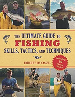 Book Cover: The Ultimate Guide to Fishing Skills, Tactics, and Techniques: A Comprehensive Guide to Catching Bass, Trout, Salmon, Walleyes, Panfish, Saltwater Gamefish, and Much More