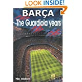 Barça: The Guardiola Years