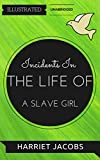 Image of Incidents In The Life Of A Slave Girl: By Harriet Jacobs : Illustrated & Unabridged (Free Bonus Audiobook)