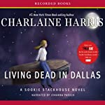 Living Dead in Dallas: Sookie Stackhouse Southern Vampire Mystery #2 (       UNABRIDGED) by Charlaine Harris Narrated by Johanna Parker