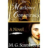 The Marlowe Conspiracy: A Novelby M. G. Scarsbrook