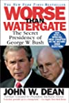 Worse Than Watergate: The Secret Pres...
