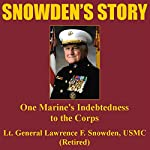 Snowden's Story: One Marine's Indebtedness to the Corps | Lawrence F. Snowden