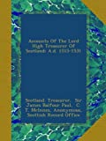 img - for Accounts Of The Lord High Treasurer Of Scotland: A.d. 1515-1531 book / textbook / text book