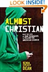 Almost Christian: What the Faith of O...