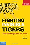 Earl Hipp Fighting Invisible Tigers: Stress Management for Teens