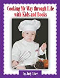 Cooking My Way through Life with Kids and Books (Stars of Texas Series)
