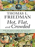 Hot, Flat, and Crowded: Why We Need a Green Revolution--And How It Can Renew America (Thorndike Core)
