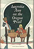 img - for Lucretia Ann on the Oregon Trail book / textbook / text book