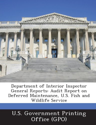 Department of Interior Inspector General Reports: Audit Report on Deferred Maintenance, U.S. Fish and Wildlife Service