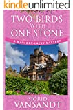 Two Birds with One Stone: A Marsden-Lacey Murder Mystery (Marsden-Lacey Murder Mystery Book One)