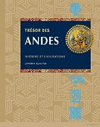 Trésors des Andes : Histoire et civilisations par Quilter