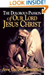 Dolorous Passion of Our Lord Jesus Ch...