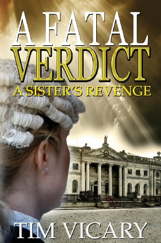 A Fatal Verdict: Volume 2 (The Trials of Sarah Newby)