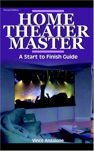 Home Theater Master: A Start to Finish Guide