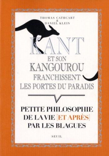 Kant et son kangourou franchissent les portes du paradis (French Edition)