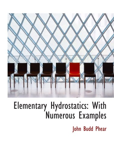 Elementary Hydrostatics: With Numerous Examples