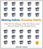img - for Making Habits, Breaking Habits: Why We Do Things, Why We Don't, and How to Make Any Change Stick book / textbook / text book