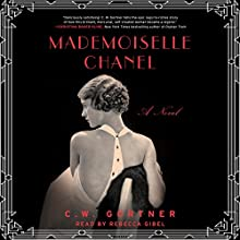 Mademoiselle Chanel Audiobook by C. W. Gortner Narrated by Rebecca Gibel