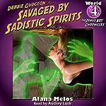 Savaged by Sadistic Spirits: The Janus Key Chronicles, Book 4 | Alana Melos