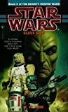 img - for Slave Ship: Star Wars (The Bounty Hunter Wars): Book 2 (Star Wars: The Bounty Hunter Wars - Legends) book / textbook / text book