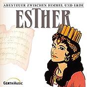 Esther (Abenteuer zwischen Himmel und Erde 17) | Günter Schmitz