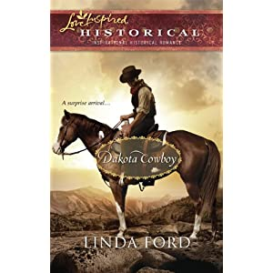 Dakota Cowboy (The Dakota Series #2) (Steeple Hill Love Inspired Historical #59)