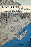 img - for Levi Scott, Oregon Trailblazer book / textbook / text book