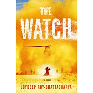 The Watch: A Novel | [Joydeep Roy-Bhattacharya]