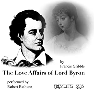 The Love Affairs of Lord Byron Audiobook