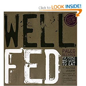 Well Fed: Paleo Recipes for People Who Love to Eat [Paperback]