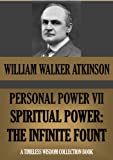 img - for PERSONAL POWER VII. SPIRITUAL POWER: The Infinite Fount (Timeless Wisdom Collection) book / textbook / text book