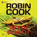 Death Benefit (       UNABRIDGED) by Robin Cook Narrated by George Guidall