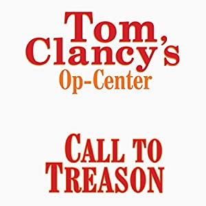 Call to Treason: Tom Clancy's Op-Center #11 | [Steve Pieczenik, Jeff Rovin, Tom Clancy]