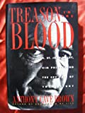 Treason in the Blood: H. St. John Riley, Kim Philby and the Spy Case of the Century (039563119X) by Brown, Anthony Cave