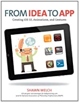 From Idea to App: Creating iOS UI, animations, and gestures ebook download