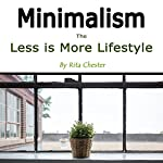 Minimalism: The Less Is More Lifestyle   Rita Chester