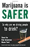 img - for Marijuana is Safer: So Why Are We Driving People to Drink? (Paperback) book / textbook / text book
