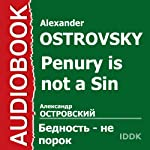 Penury Is Not a Sin [Russian Edition] | Alexander Ostrovsky