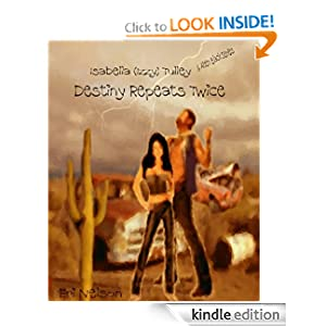 Destiny Repeats Twice (Isabella (Izzy) & Aiden Black Series Volume 1)