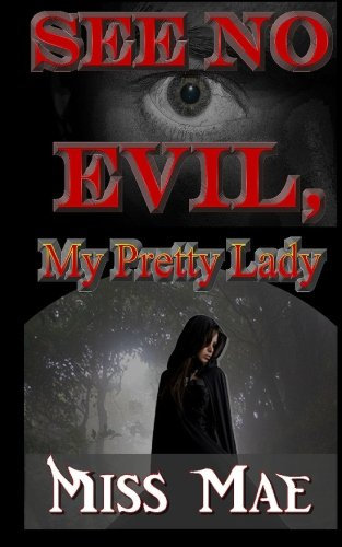 Book: See No Evil, My Pretty Lady by Miss Mae