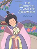 img - for By Lily Toy Hong The Empress and the Silkworm [Hardcover] book / textbook / text book
