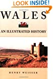 Wales: An Illustrated History (Hippocrene Illustrated Histories)