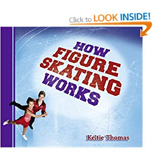 How Figure Skating Works (How Sports Work) Keltie Thomas and Stephen MacEachern