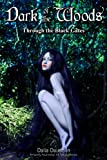 img - for Dark of the Woods: Through the Black Gates (Tentacles, Paranormal, Elf, Fantasy Erotica) book / textbook / text book