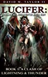 Lucifer: Soldiers, Serpents, and Sin: Book 1: A Clash of Lightning & Thunder